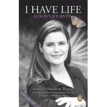 I Have Life: Alison's Journey by Marianne Thamm, 9781776093168