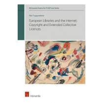 European Libraries and the Internet: Copyright and Extended Collective Licences by Ran Tryggvadottir, 9781780686745
