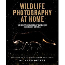 Wildlife Photography at Home by Richard Peters, 9781781576762