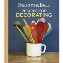 Farrow & Ball Recipes for Decorating by Joa Studholme, 9781784724368