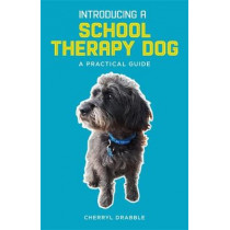 Introducing a School Dog: Our Adventures with Doodles the Schnoodle by Cherryl Drabble, 9781785924774