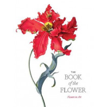 The Book of the Flower: Flowers in Art by Angus Hyland, 9781786272454