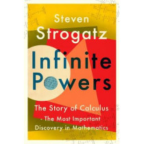 Infinite Powers: The Story of Calculus - The Language of the Universe by Steven Strogatz, 9781786492944