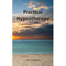 Practical Hypnotherapy by Colin M. Barron, 9781787196759