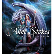 The Art of Anne Stokes: Mystical, Gothic & Fantasy by Anne Stokes, 9781787552807