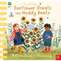 National Trust Busy Little Bees: Sunflower Shoots and Muddy Boots - A Child's Guide to Gardening by Grace Easton, 9781788004046
