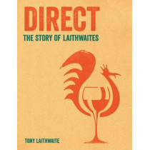 Direct: Tony Laithwaite My Story by Tony Laithwaite, 9781788161251