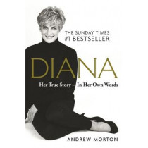 Diana: Her True Story - In Her Own Words: The Sunday Times Number-One Bestseller by Andrew Morton, 9781789290448