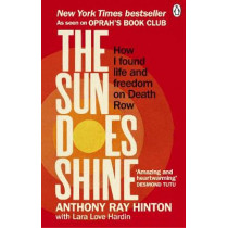 The Sun Does Shine: How I Found Life and Freedom on Death Row (Oprah's Book Club Summer 2018 Selection) by Anthony Ray Hinton, 9781846045745