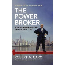 The Power Broker: Robert Moses and the Fall of New York by Robert A. Caro, 9781847923653