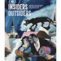 Insiders/Outsiders: Refugees from Nazi Europe and their Contribution to British Visual Culture by Monica Bohm-Duchen, 9781848223462