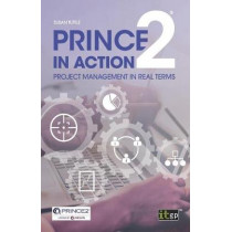 PRINCE2 in Action: Project management in real terms by Susan Tuttle, 9781849289801