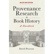 Provenance Research in Book History: A Handbook by David Pearson, 9781851245109