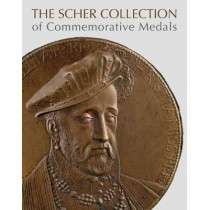 The Scher Collection of Commemorative Medals by Stephen K. Scher, 9781907804878