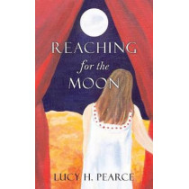 Reaching for the Moon by Lucy H. Pearce, 9781910559086