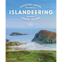 Islandeering: Adventures Around the Edge of Britain's Hidden Islands by Lisa Drewe, 9781910636176