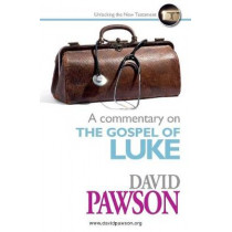 A Commentary on the Gospel of Luke by David Pawson, 9781911173212