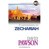 A Commentary on Zechariah by David Pawson, 9781911173380