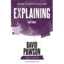 EXPLAINING End Times by David Pawson, 9781911173465