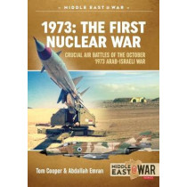 1973: the First Nuclear War: Crucial Air Battles of the October 1973 Arab-Israeli War by Abdallah Emran, 9781911628712