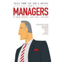Tales from the Red & Whites Volume 3: Managers by Lance Hardy, 9781912249039