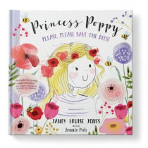 Princess Poppy: Please, please save the bees by Janey Louise Jones, 9781916448407