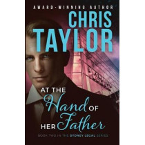 At the Hand of Her Father: Book Two in the Sydney Legal Series by Chris Taylor, 9781925119480