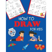How to Draw for Kids: Learn to Draw Step by Step, Easy and Fun by Dp Kids, 9781947243392