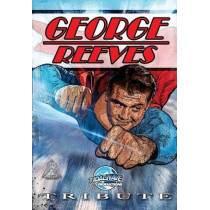 Tribute: George Reeves - The Superman by M Anthony Gerardo, 9781948216210