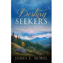 Destiny Seekers by James Morel, 9781949021417