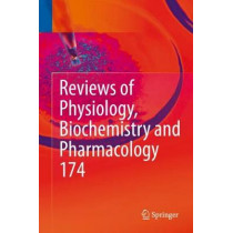 Reviews of Physiology, Biochemistry and Pharmacology Vol. 174 by Bernd Nilius, 9783319787732