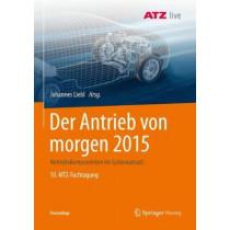 Der Antrieb Von Morgen 2015: Antriebskomponenten Im Systemansatz 10. Mtz-Fachtagung by Johannes Liebl, 9783658209544