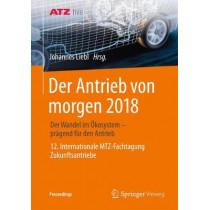 Der Antrieb Von Morgen 2018: Der Wandel Im OEkosystem - Pragend Fur Den Antrieb 12. Internationale Mtz-Fachtagung Zukunftsantriebe by Johannes Liebl, 9783658214180
