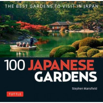 100 Japanese Gardens by Stephen Mansfield, 9784805314562