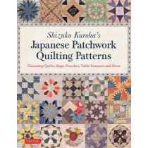 Shizuko Kuroha's Japanese Patchwork Quilting Patterns: Charming Quilts, Bags, Pouches, Table Runners and More by Shizuko Kuroha, 9784805314937