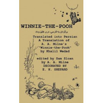 "Winnie-The-Pooh Translated Into Persian - A Translation of A. A. Milne's ""Winnie-The-Pooh"" by A A Milne, 9784871873895"