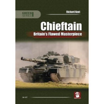 Chieftain: Britain's Flawed Masterpiece by Richard Kent, 9788365958297