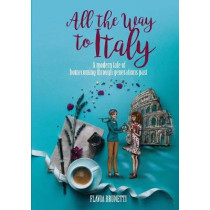 All the Way to Italy by Flavia Brunetti, 9788833460581