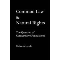 Common Law & Natural Rights by Ruben Alvarado, 9789076660073