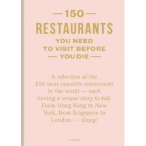 150 Restaurants You Need to Visit Before You Die by Amelie Vincent, 9789401454421