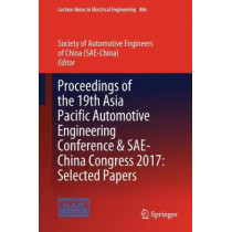 Proceedings of the 19th Asia Pacific Automotive Engineering Conference & SAE-China Congress 2017: Selected Papers by Society of Automotive Engineers (SAE-China), 9789811085055