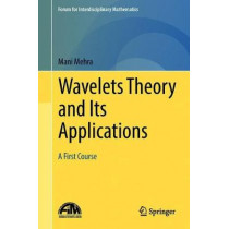 Wavelets Theory and Its Applications: A First Course by Mani Mehra, 9789811325946