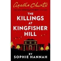 The Killings at Kingfisher Hill: The New Hercule Poirot Mystery by Sophie Hannah, 9780008264529