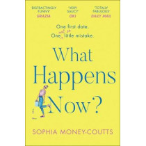 What Happens Now? by Sophia Money-Coutts, 9780008288549