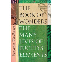 The Road to Geometry: How Euclid's Elements Built the World by Benjamin Wardhaugh, 9780008299903