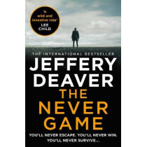 The Never Game (Colter Shaw Thriller, Book 1) by Jeffery Deaver, 9780008303761
