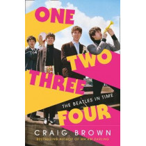 One Two Three Four: The Beatles in Time by Craig Brown, 9780008340001
