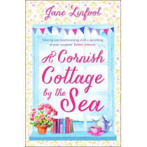 A Cornish Cottage by the Sea: A heartwarming, hilarious romance read set in Cornwall! by Jane Linfoot, 9780008356293