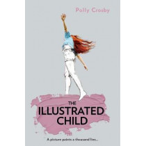 The Illustrated Child by Polly Crosby, 9780008358402