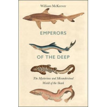 Emperors of the Deep: The Ocean's Most Mysterious, Misunderstood and Important Guardians by William McKeever, 9780008359164